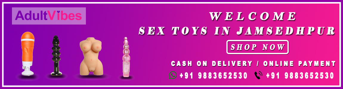 Sex Toys In Jamshedpur, adult sex toys online in Jamsedhpur. You can buy vibrators, dildo, strap on, Fleshlights w discreet shipping. Available COD.